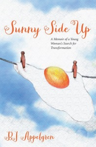 Sunny Side Up: A Young Woman's Search for Transformation Book