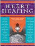 The Heart of Healing: Inspired Healing Wisdom from Today's Leading Voices